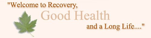 Welcome to Recovery, Good Health and a Long Life!