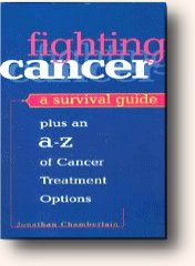 Jonathan Chamberlain's book, Fighting Cancer: A Survival Guide.