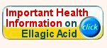CLICK HERE for important information about Ellagic Acid.